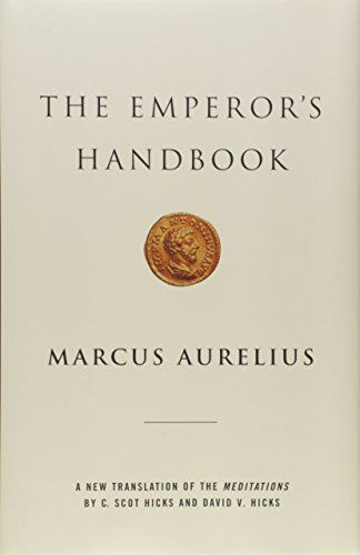 Download In Pdf The Emperor S Handbook A New Translation Of The Meditations Read Online Meditation Books Meditation Download Download Books