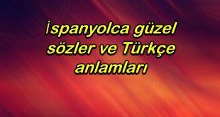 Ispanyolca Guzel Sozler Ve Turkce Anlamlari En Iyiler Guzel Soz Ispanyolca Edebiyat