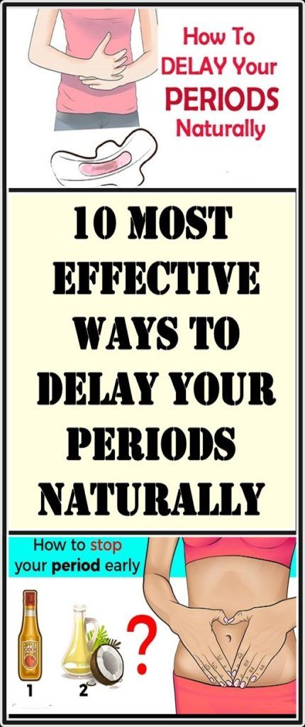 10 MOST EFFECTIVE WAYS TO DELAY YOUR PERIODS NATURALLY