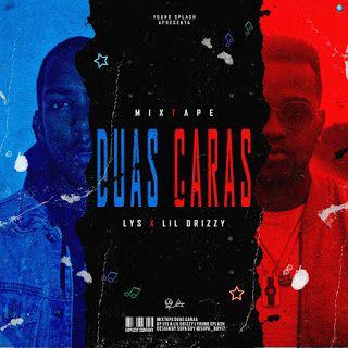 Lil Drizzy Duas Caras Mixtape 2019 Download Duas Caras