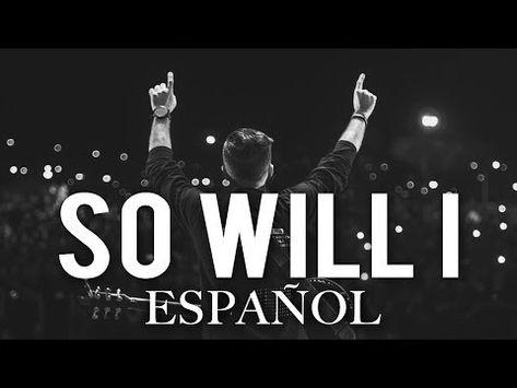 Evan Craft Yo También Un Billón De Veces So Will I Hillsong Español Ft Living Youtube Evans Craft Bethel Music Music Songs