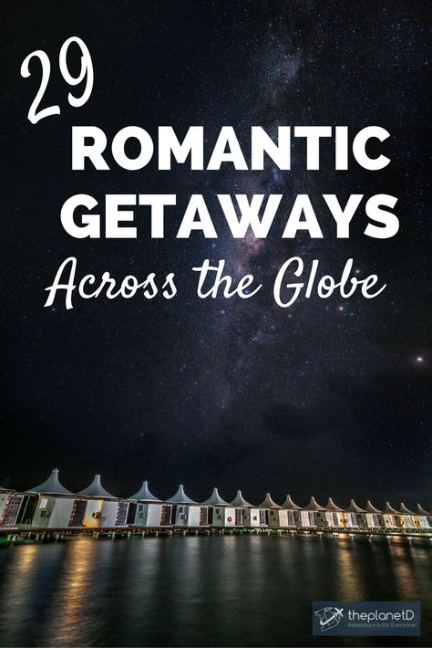 29 Romantic Getaways on 6 Continents. Travel destinations that are perfect for couples looking for luxury and romance. | Blog by The Planet D: Canadas Adventure Travel Couple #style #shopping #styles #outfit #pretty #girl #girls #beauty #beautiful #me #cute #stylish #photooftheday #swag #dress #shoes #diy #design #fashion #Travel