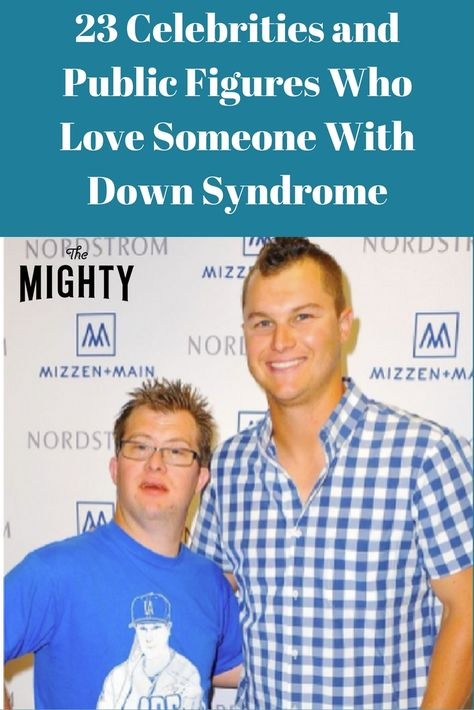 23 Celebrities and Public Figures Who Love Someone With Down Syndrome