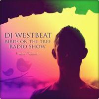 DJ WestBeat  - Birds on the tree Episode 55 with Sword (Cro) by Kittikun Minimal Techno on SoundCloud