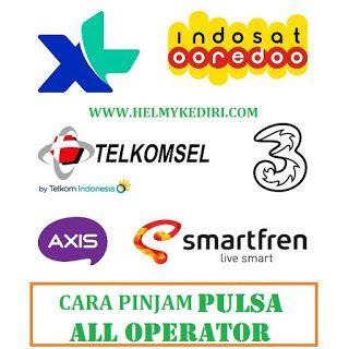 Cara Pinjam Pulsa Telkomsel Xl 3 Indosat Smartfren
