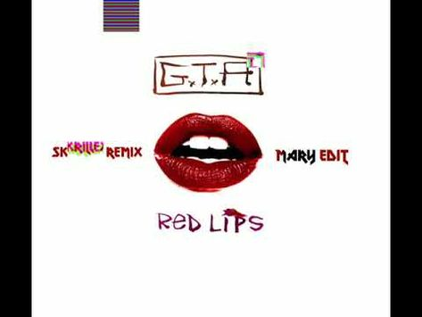 Gta Red Lips Feat Sam Bruno Skrillex Remix Mary Edit