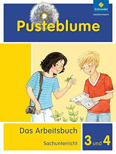 Pusteblume Das Arbeitsbuch Sachunterricht Allgemeine Ausgabe 2013 Arbeitsbuch 3 Und 4 Arbeitsbuch Sachunterricht Bucher Klassiker Buch Deutsche Bucher