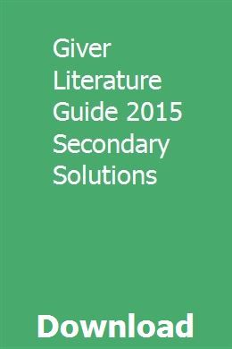 Giver Literature Guide 2015 Secondary Solutions Teaching Guides Literature Solutions