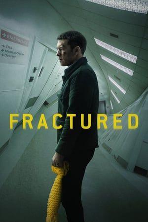 Watch Online Fractured 2019 Full Hd Movie In Official Online Eng Sub Bioskop Netflix Film