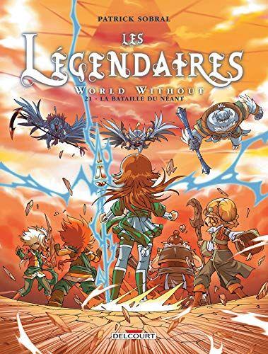 Les Legendaires 21 La Bataille Du Neant De Patrick Sobral Https Www Amazon Fr Dp 2756064777 Ref Cm Sw R Pi Dp U X Ezobcbzaqvffw