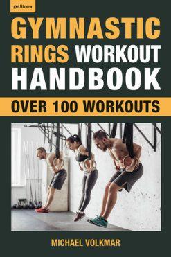 Gymnastic Rings Workout Handbook By Michael Volkmar 9781578267866 Penguinrandomhouse Com Books Gymnastic Rings Workout Rings Workout Gymnastic Rings