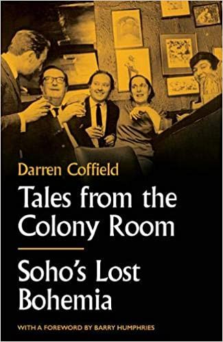Tales From The Colony Room Soho S Lost Bohemia Amazon Co Uk