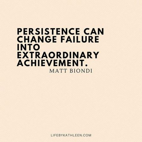"Girl Boss Quotes That Make You Want To Be Happy  ""Persistence can change failure into extraordinary achievement"" -  Matt Biondi"
