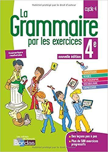 Francais 4e La Grammaire Par Les Exercices Cahier De L