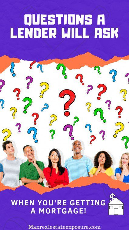 Questions a Lender Will Ask When Getting a Mortgage