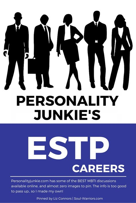 Pin by Liz Connors | Soul-Warriors.com on ESTP | Infp personality type. Enfp personality. Istp personality