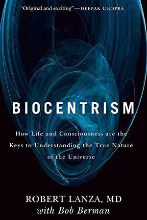 Read Biocentrism How Life And Consciousness Book