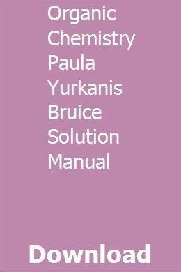 Organic Chemistry Paula Yurkanis Bruice Solution Manual Pdf Download Full Online In 2020 Repair Manuals Accounting Principles Organic Chemistry Study