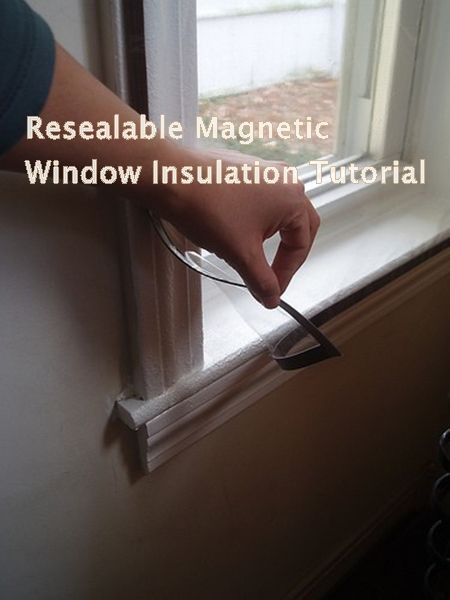 Resealable Magnetic Window Insulation Tutorial Window Insulation