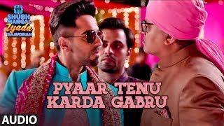 Pyaar Tenu Karda Gabru Lyrics Shubh Mangal Zyada Saavdhan Romy Lyrics Di 2020