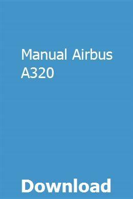Manual Airbus A320 | tiaralrehigg | Repair manuals, Manual, Audi a3