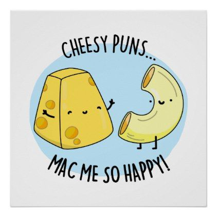 Cheese Puns Mac Me So Happy Cute Mac And Cheese Pu Poster Zazzle Com In 2021 Cheese Puns Cheesy Puns Funny Food Puns