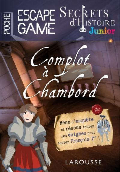 Secrets D Histoire Junior Escape Game De Poche Complot A Chambord Histoire Junior Junior Secret