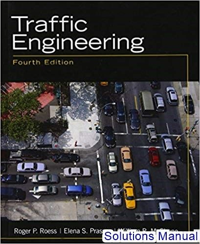 Solutions Manual For Traffic Engineering 4th Edition By Roess