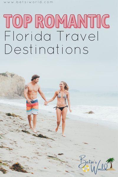 Romantic Getaways In Florida Betsi S World Romantic Florida Getaway Romantic Getaways Best Romantic Getaways