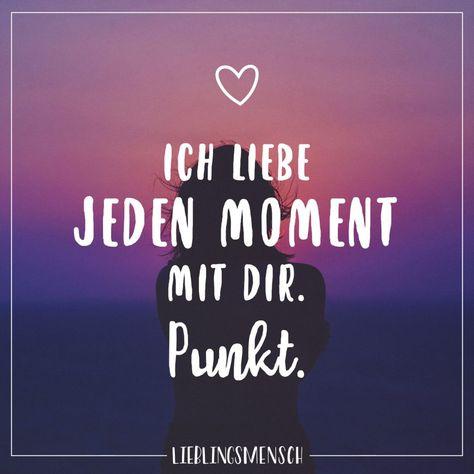 Ich liebe jeden Moment mit dir. Punkt. - VISUAL STATEMENTS®