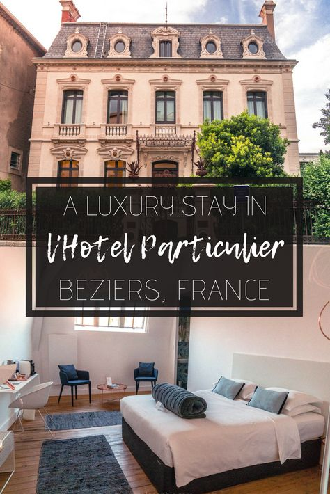Where to stay in beziers: l'hotel particulier beziers review.