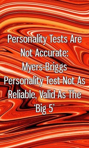 Personality Tests Are Not Accurate: Myers-Briggs Personality