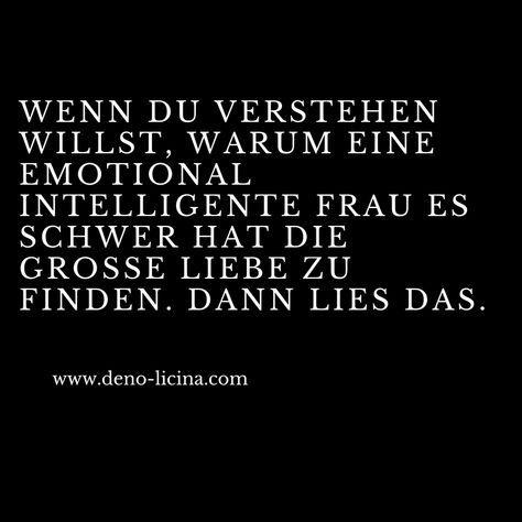 Wenn Du verstehen willst, warum eine emotional intelligente Frau es schwer hat die große Liebe zu finden. Dann lies das.