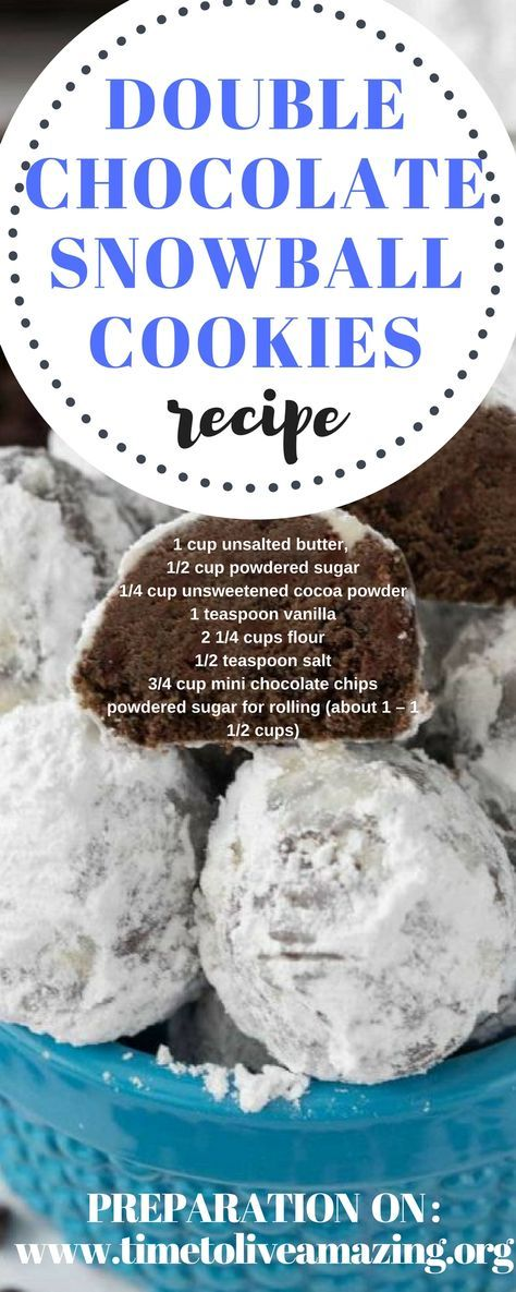 Double Chocolate Snowball Cookies Time To Live Amazing My Board