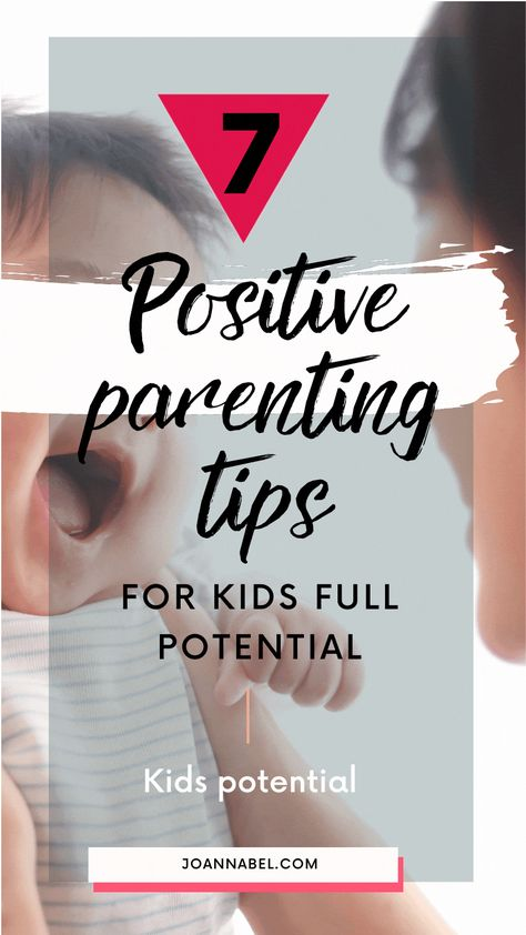 Help a Child Reach their Full Potential Positive Parenting Tips