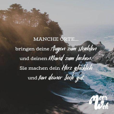 Manche Orte... bringen deine Augen zum strahlen und deinen Mund zum lachen. Sie machen dein Herz glücklich und tun deiner Seele gut - Meerweh // VISUAL STATEMENTS®  #Augen #bringen #dein #Deine #deinen #deiner #glücklich #Gut #herz #Lachen #Machen #Manche #Meerweh #Mund #Orte #Seele #Sie #Statements #strahlen #tun #und #Visual #zum