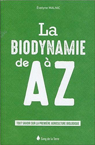 La Biodynamie De A A Z Tout Savoir Sur La Premiere Agriculture Biologique Francais Agriculture Biologique Agriculture Biologique