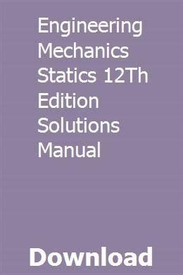 Engineering Mechanics Statics 12th Edition Solutions Manual Engineering Mechanics Statics Engineering Mechanics Dynamics Electrical Wiring Diagram