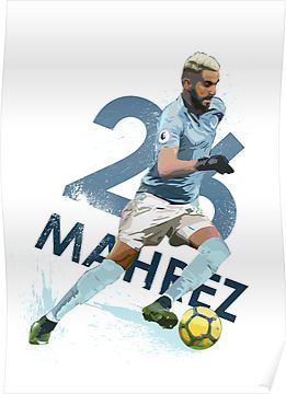 'Mahrez - Manchester City' Poster by Armaan
