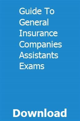Guide To General Insurance Companies Assistants Exams Exam Guide
