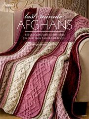 Last-Minute Afghans from AnniesCatalog.com -- Quick-to-knit afghans to take anywhere -- in a variety of styles and colorways! Made as smaller separate pieces that are joined together later, the knit patterns in Last-Minute Afghans are fun, fast and great for on-the-go knitting.
