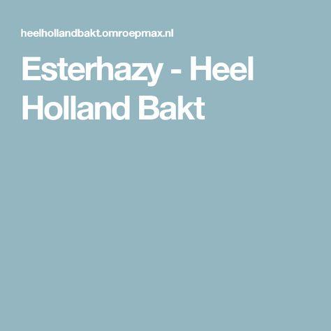 Esterhazy - Heel Holland Bakt