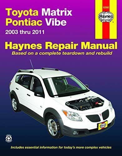 Epub Free Haynes Toyota Matrix Pontiac Vibe 2003 Thru 2008 Repair Manual 92060 Pdf Download Free Epub Mobi Ebooks Pontiac Vibe Repair Manuals Pontiac