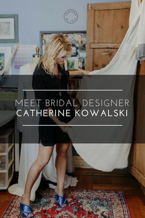 40b5c66dc2df9 Catherine Kowalski Bridal, bridal gown designer, Wedding dress designer