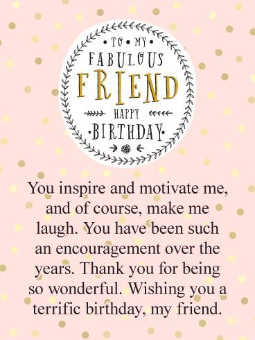 This Birthday Card Was Designed Specifically For Your Fabulous Friend Their Birthday Is A Big Occasion And Happy Birthday Wishes Quotes Friend Birthday Quotes Birthday Wishes For Friend