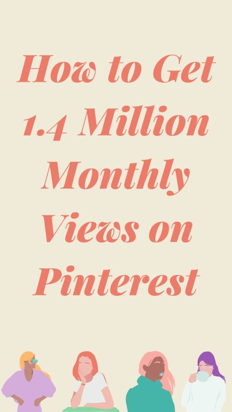 How to Get Over 1 Million Monthly Views on Pinterest