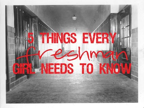 5 Things I Want My Freshman Daughter to Remember