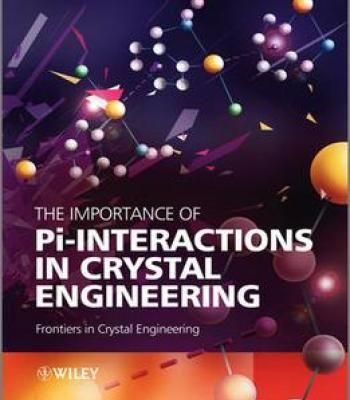 The Importance Of Pi Interactions In Crystal Engineering Pdf Interactive Engineering Crystals