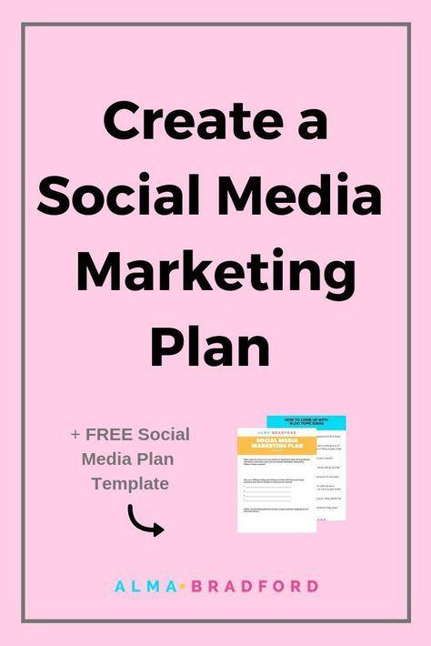 How to Create a Social Media Marketing Plan — Alma Bradford