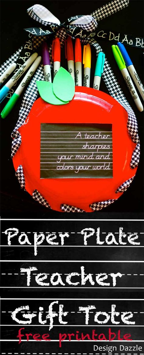 """Love this Teacher gift by @designdazzle Make an easy gift tote for a teacher using paper plates fill with sharpies. Free chalkboard printable """"a teacher sharpies your mind and colors your world""""!"""